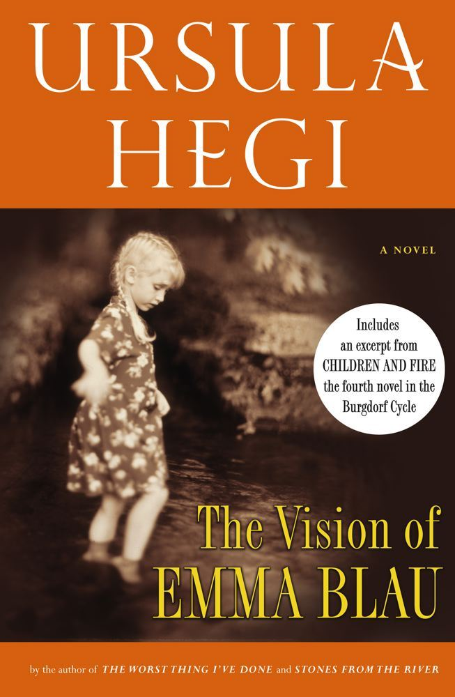 The Vision of Emma Blau By: Ursula Hegi