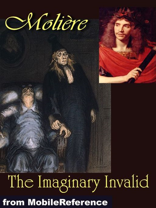 The Imaginary Invalid  (Mobi Classics)