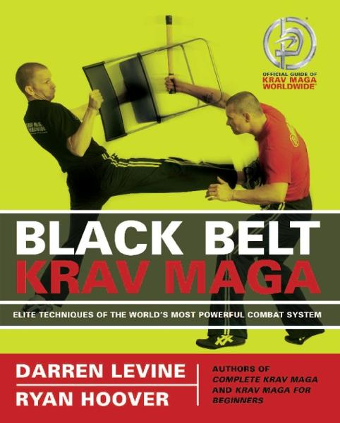 Black Belt Krav Maga By: Darren Levine,Ryan Hoover