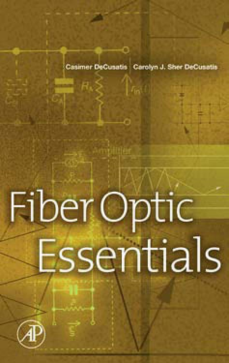 Fiber Optic Essentials By: DeCusatis, Casimer