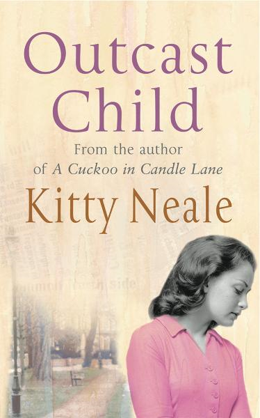 Outcast Child By: Kitty Neale
