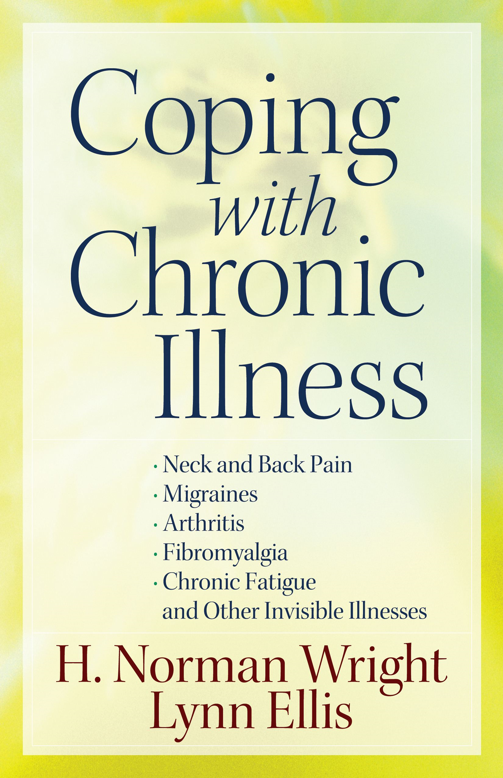 Coping with Chronic Illness By: H. Norman Wright, Lynn Ellis