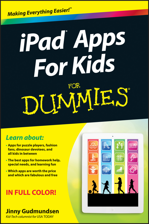 iPad Apps For Kids For Dummies By: Jinny Gudmundsen