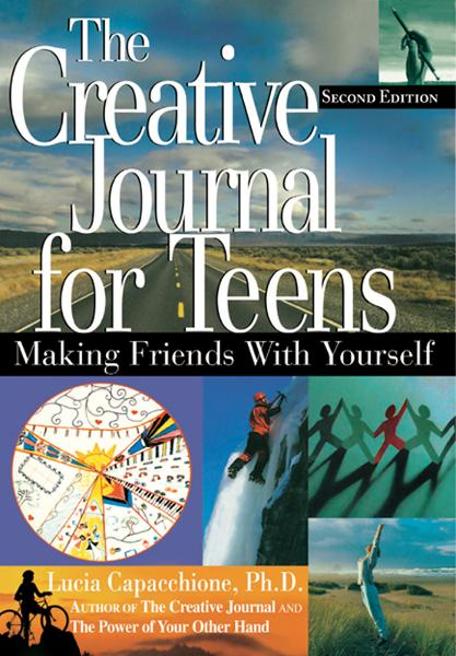The Creative Journal for Teens By: Lucia Capacchione