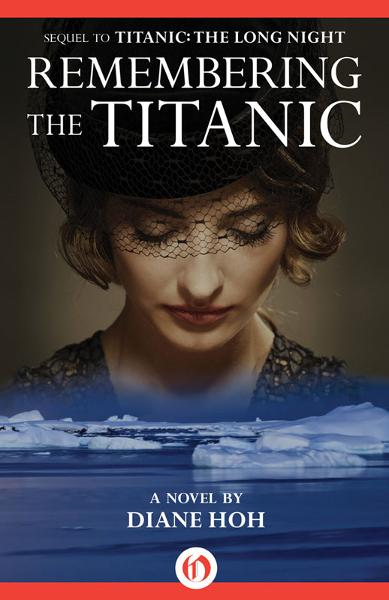 Remembering the Titanic: A Novel By: Diane Hoh