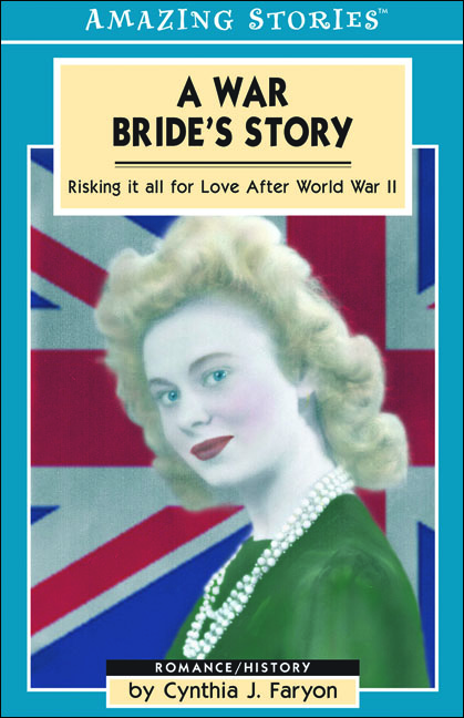 A War Bride's Story By: Cynthia Faryon
