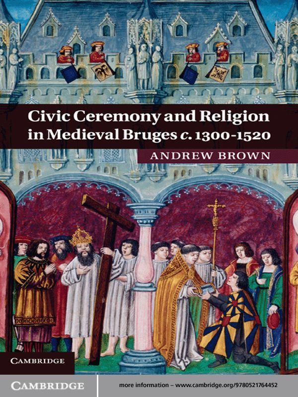 Civic Ceremony and Religion in Medieval Bruges c.1300?1520