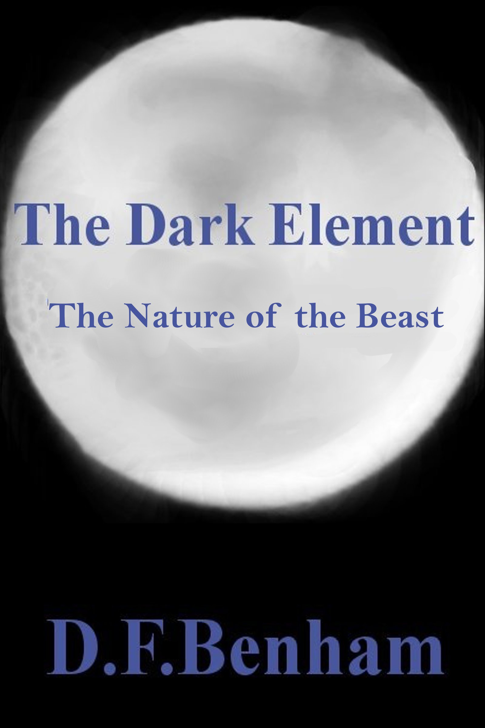The Dark Element: The Nature of the Beast