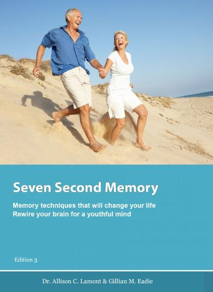Seven Second Memory. Memory techniques that will change your life.