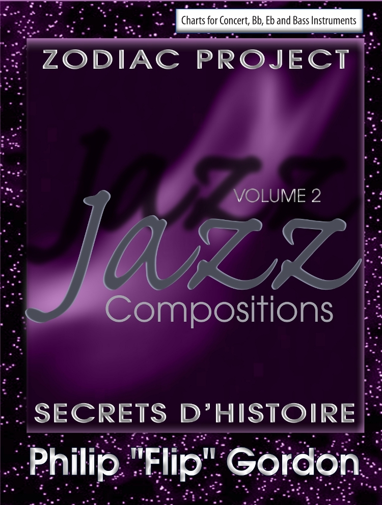 "Philip ""Flip"" Gordon: Jazz Compositions Volume 2: Zodiac Project: Secrets D'Histoire"