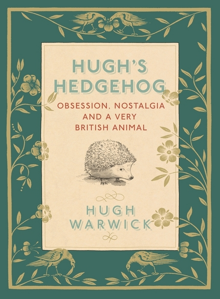 A Prickly Affair My Life with Hedgehogs