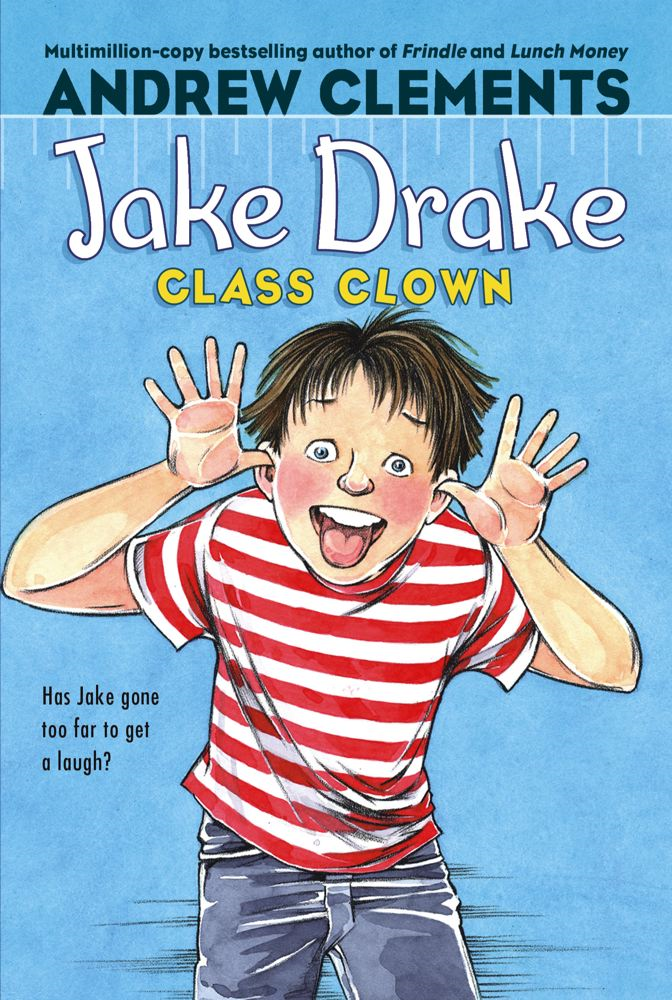 Jake Drake, Class Clown By: Andrew Clements,Dolores Avendaño