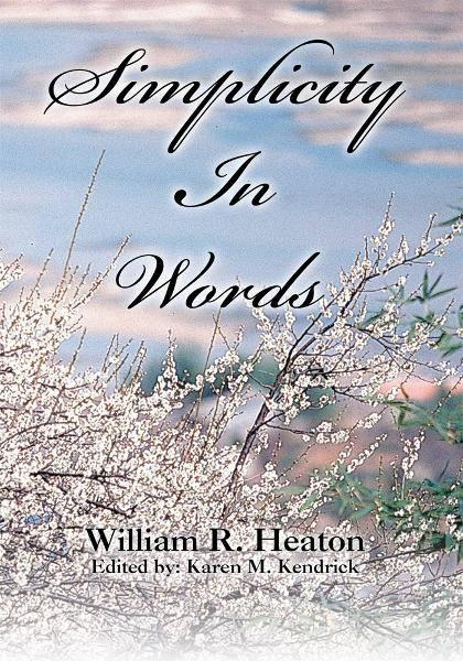 Simplicity In Words By: William Heaton