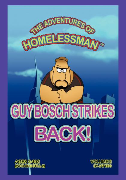 The Adventures of HomelessMan - Guy Bosch Strikes Back!