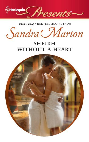 Sheikh Without a Heart By: Sandra Marton