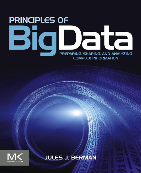 Principles of Big Data Preparing,  Sharing,  and Analyzing Complex Information