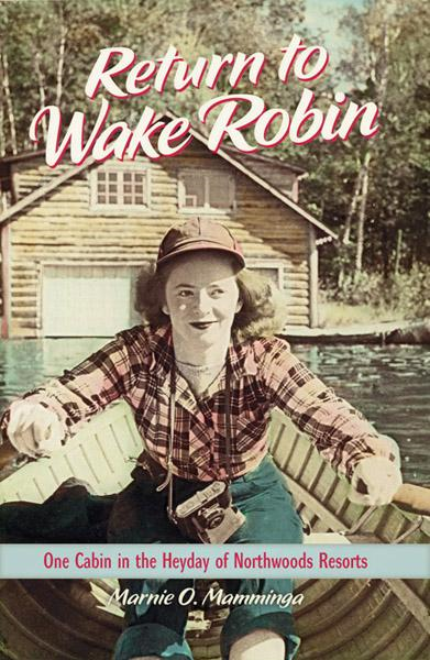 Return to Wake Robin By: Marnie O. Mamminga