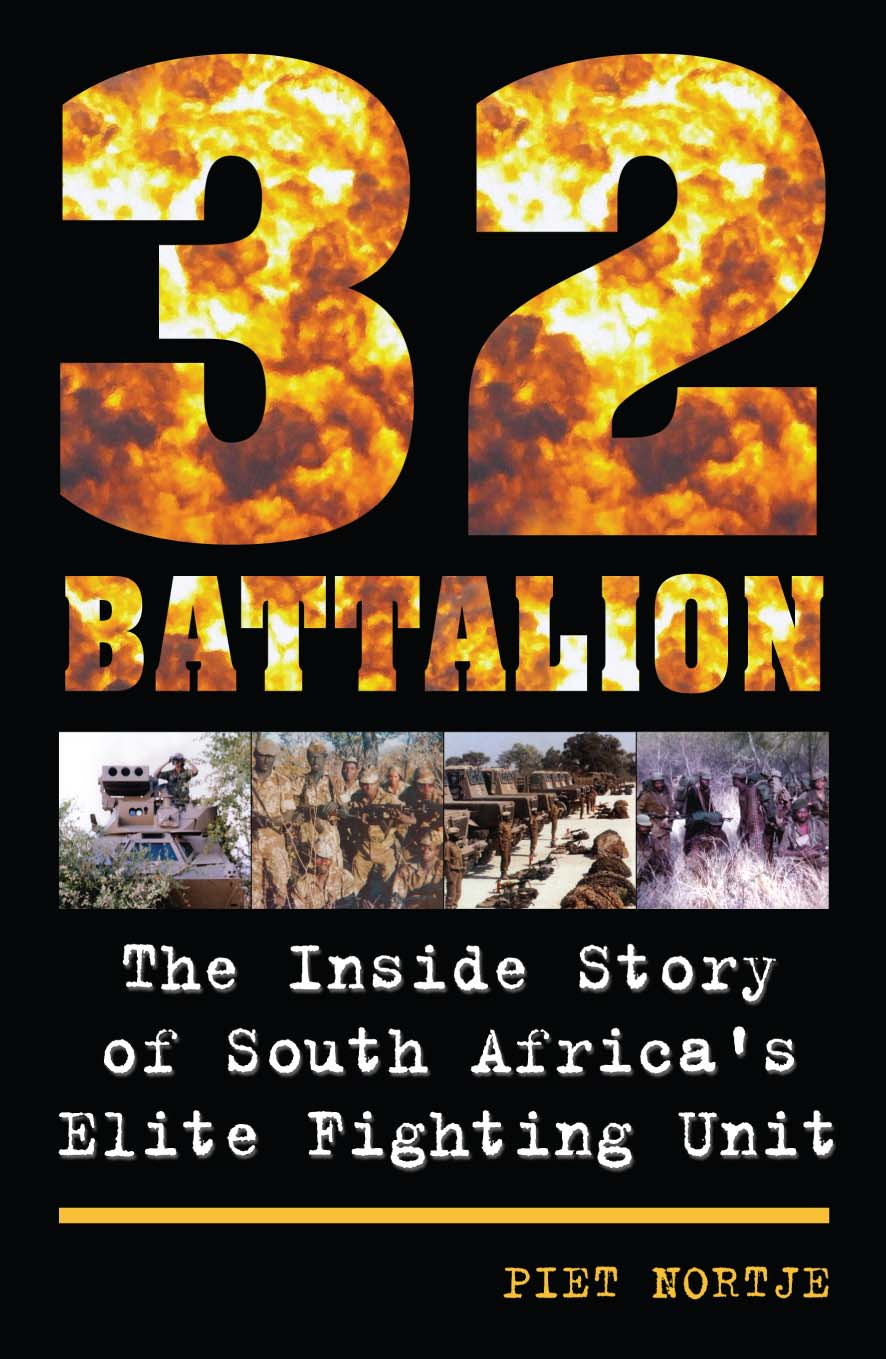 32 Battalion By: Piet Nortje
