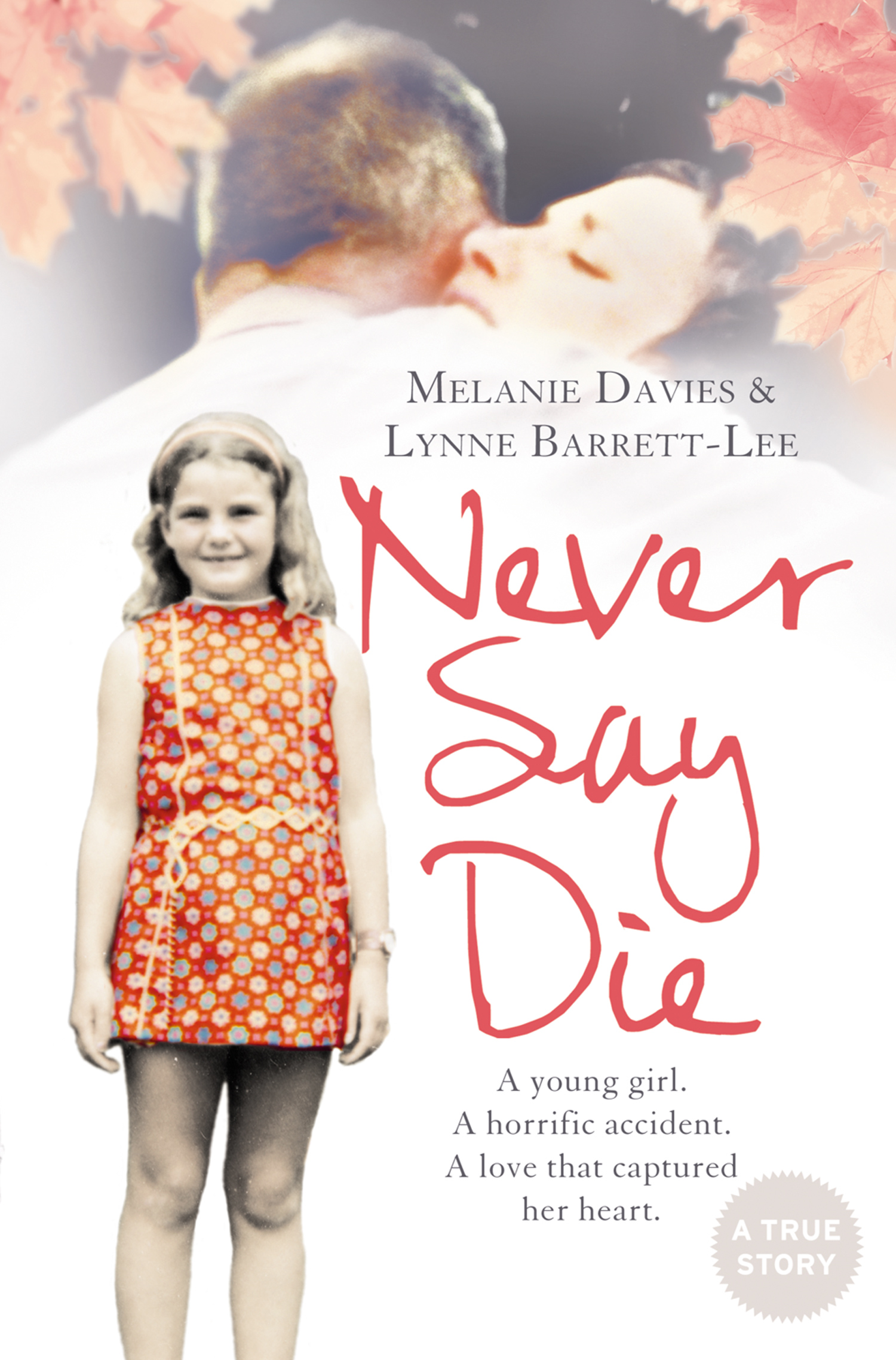 Never Say Die By: Lynne Barrett-Lee,Melanie Davies