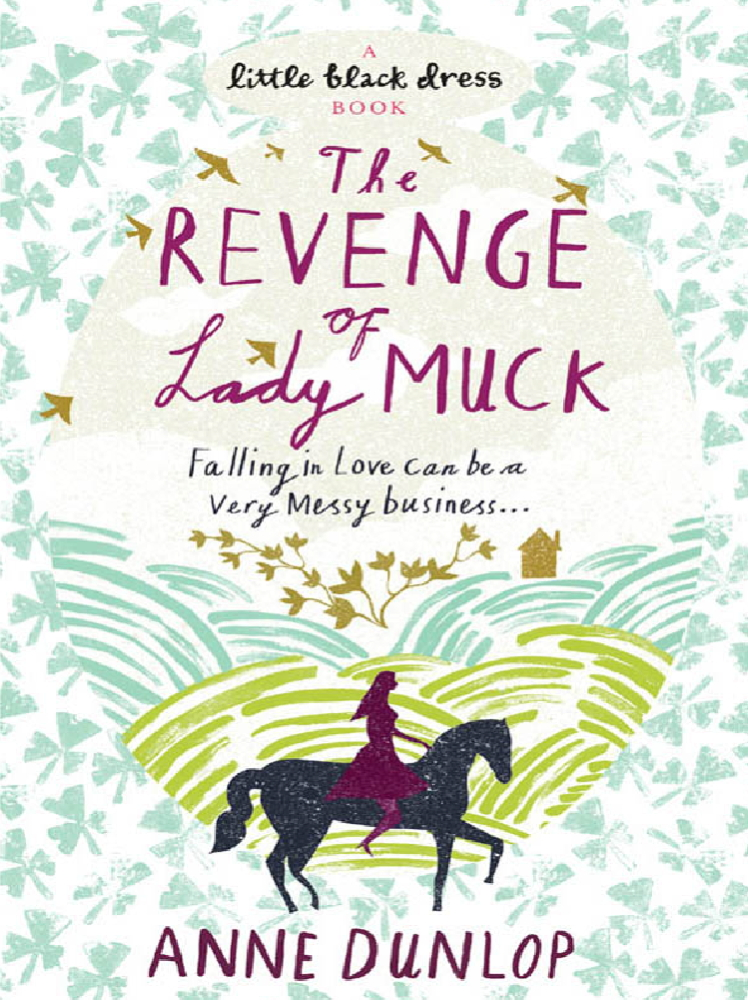 The Revenge of Lady Muck By: Anne Dunlop