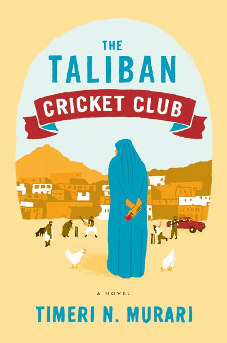 The Taliban Cricket Club By: Timeri N. Murari