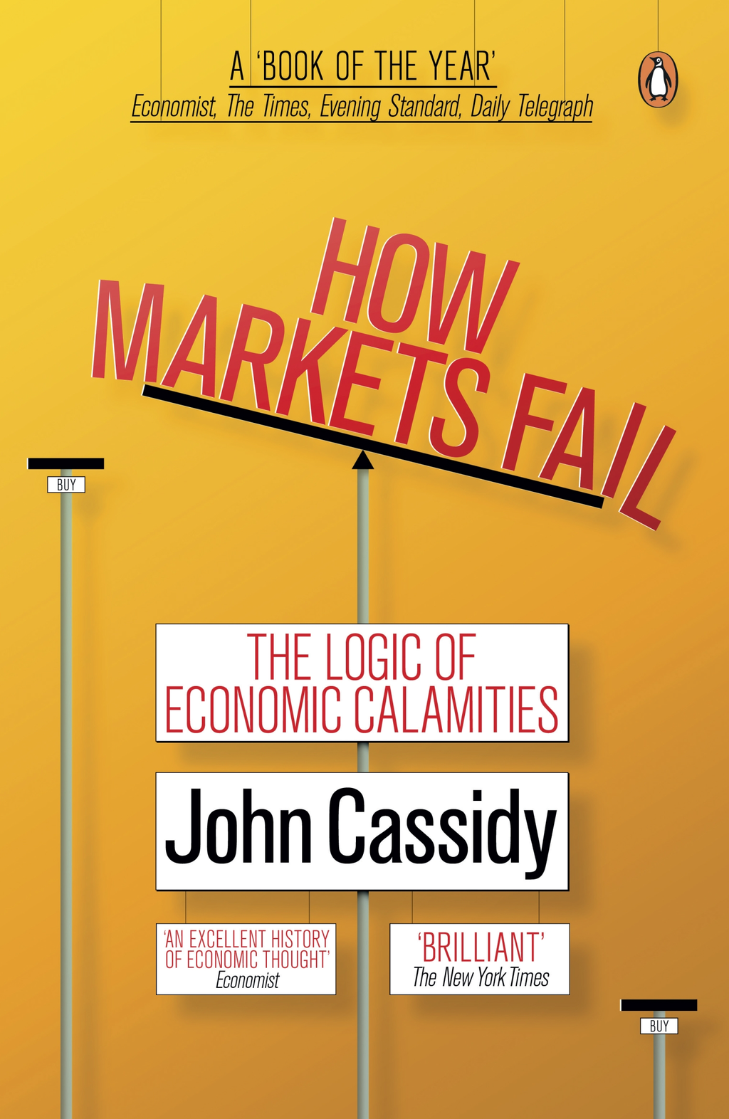 How Markets Fail The Logic of Economic Calamities