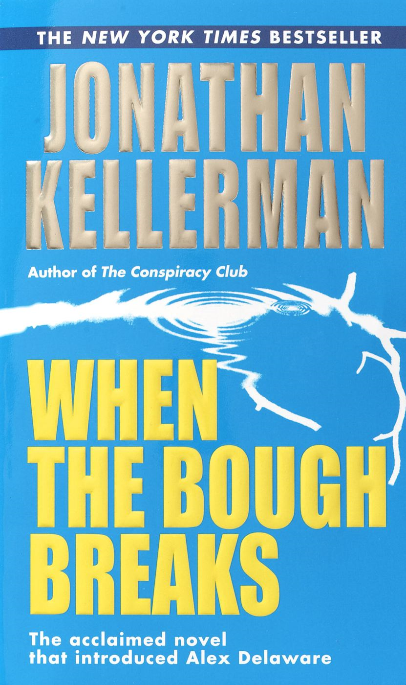 When the Bough Breaks By: Jonathan Kellerman
