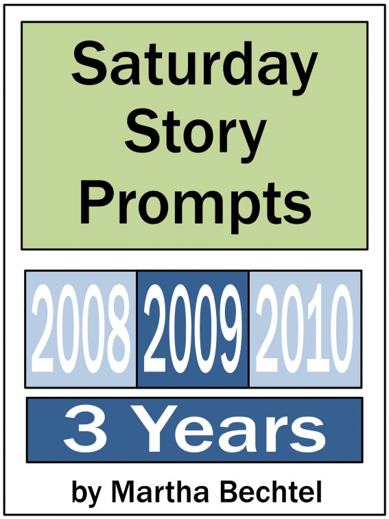 Saturday Story Prompts Collection: 2008 & 2009 & 2010