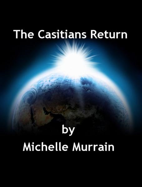 The Casitians Return By: Michelle Murrain