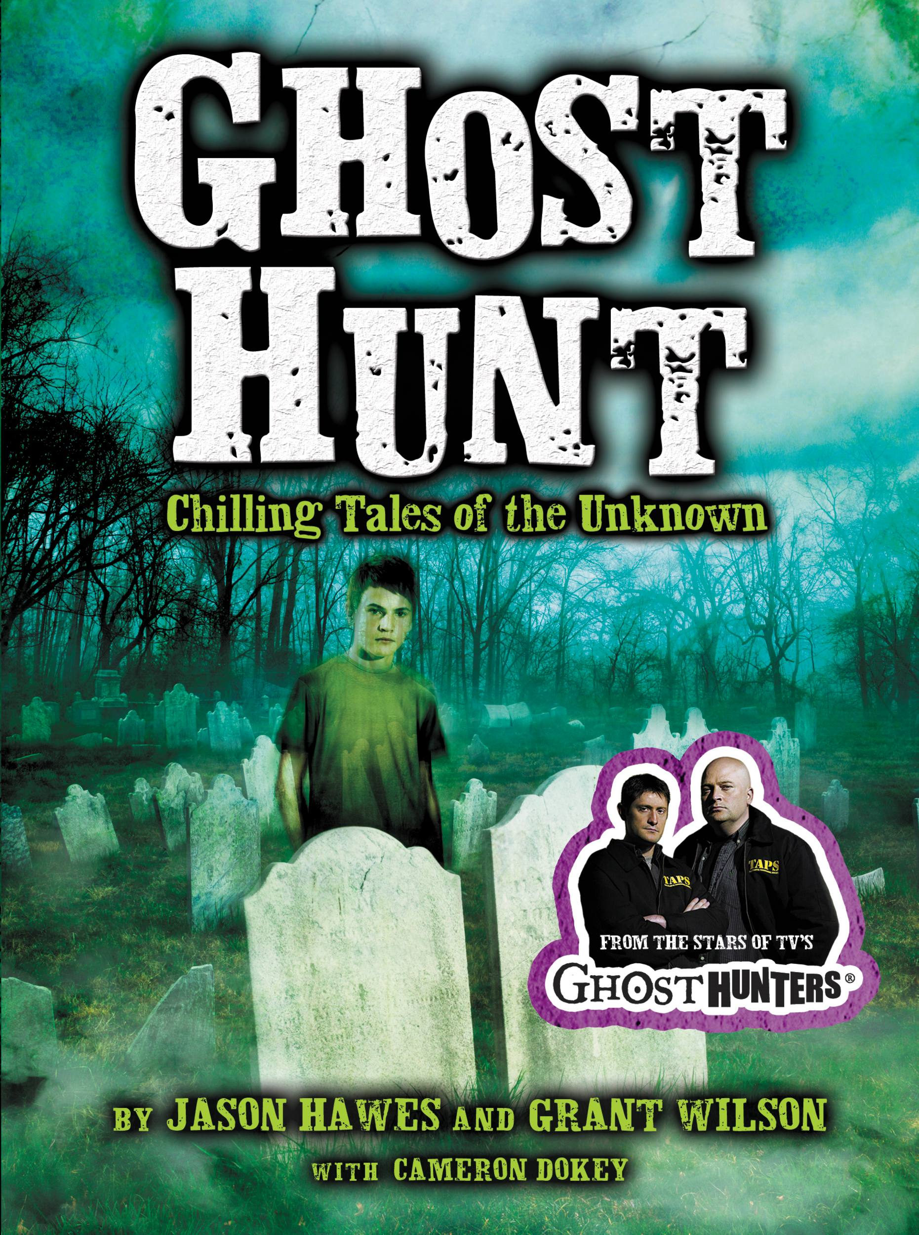 Ghost Hunt By: Grant Wilson,Jason Hawes