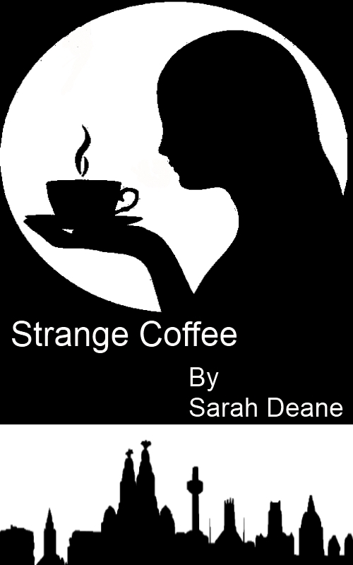 Strange Coffee By: Sarah Deane