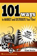 download 101 Ways to Market  and Distribute Your Film book