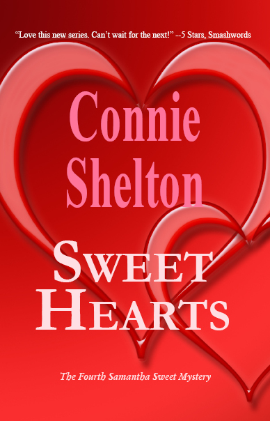 Sweet Hearts: The Fourth Samantha Sweet Mystery By: Connie Shelton