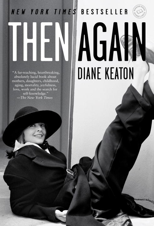 Then Again By: Diane Keaton
