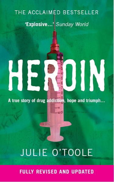 Heroin By: Julie O'Toole