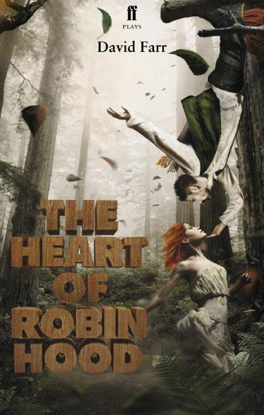 The Heart of Robin Hood By: David Farr
