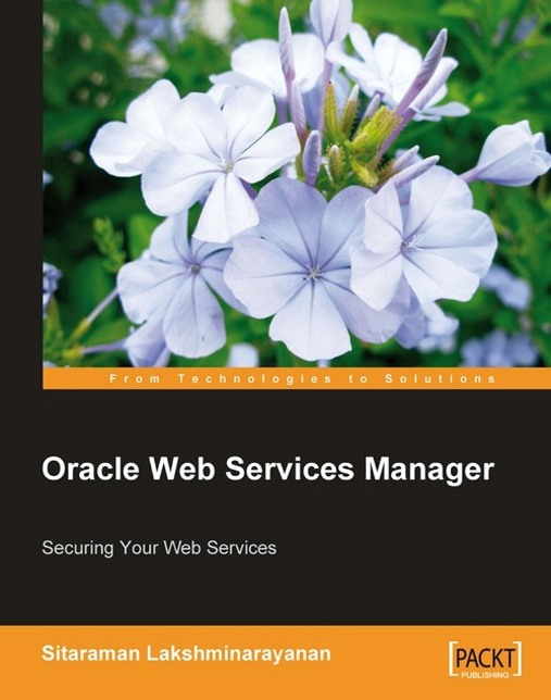 Oracle Web Services Manager By: Sitaraman Lakshminarayanan