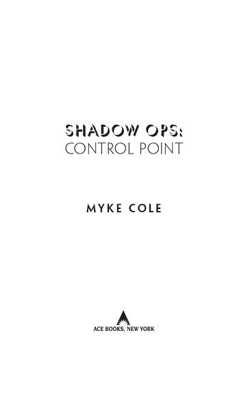 Shadow Ops: Control Point By: Myke Cole