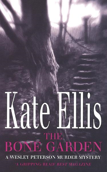 The Bone Garden By: Kate Ellis