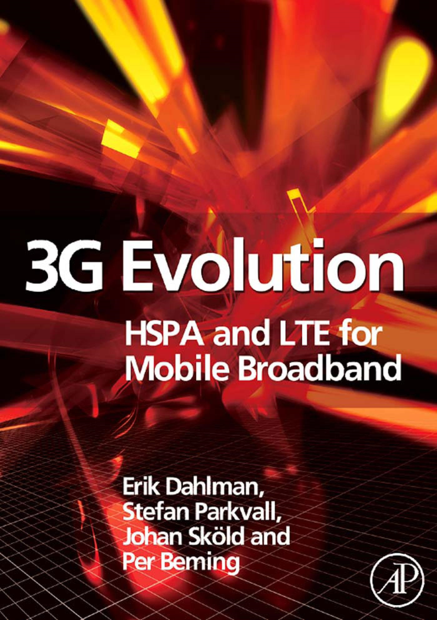 3G Evolution: HSPA and LTE for Mobile Broadband By: Dahlman, Erik