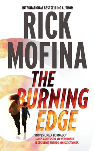 The Burning Edge By: Rick Mofina