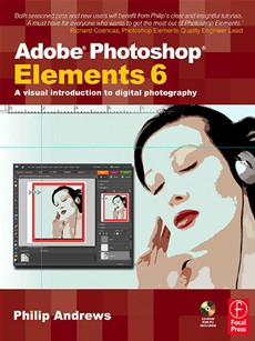 Adobe Photoshop Elements 6 A Visual Introduction to Digital Photography