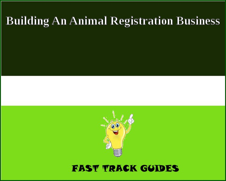 Building An Animal Registration Business