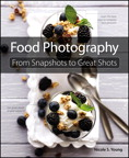 Food Photography: From Snapshots to Great Shots By: Nicole S. Young