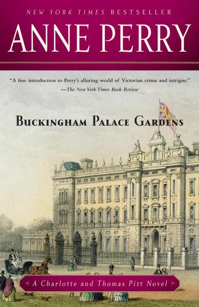 Buckingham Palace Gardens By: Anne Perry