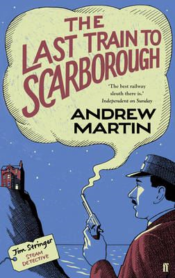 The Last Train to Scarborough By: Andrew Martin