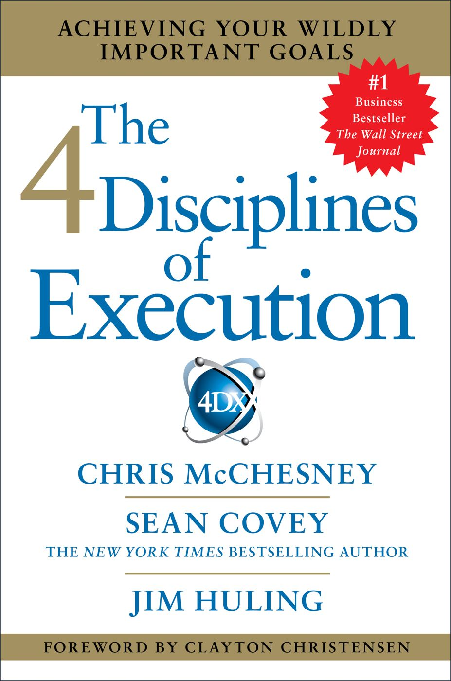 The 4 Disciplines of Execution By: Chris McChesney,Jim Huling,Sean Covey