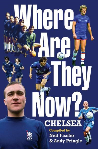 Where Are They Now?: Chelsea FC By: Andy Pringle