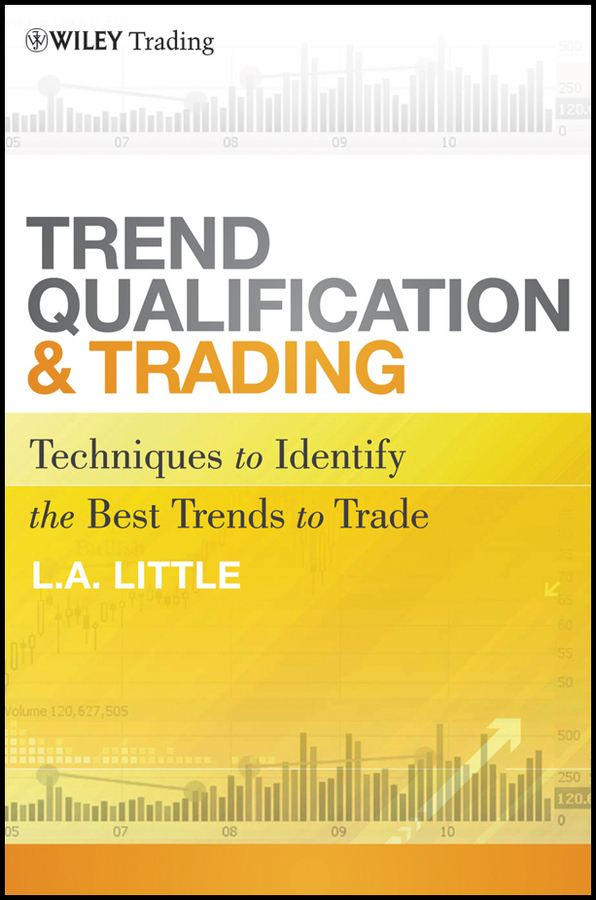 Trend Qualification and Trading By: L. A. Little