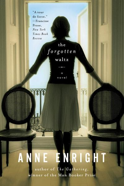 The Forgotten Waltz: A Novel By: Anne Enright